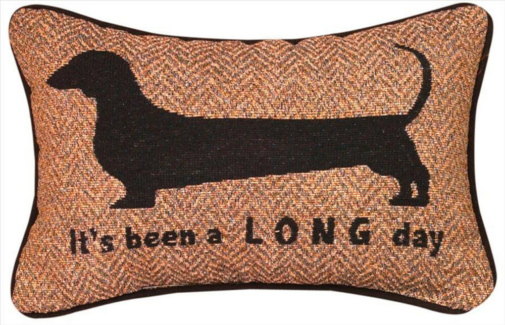 Decorative pillows quotits been a long dayquot dachshund for Long throw pillows