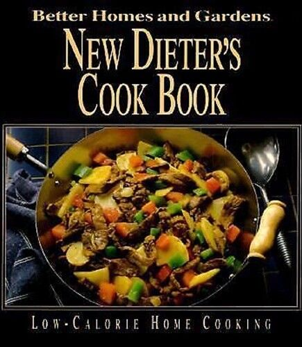 New Dieter 39 S Cookbook By Better Homes And Gardens Editors
