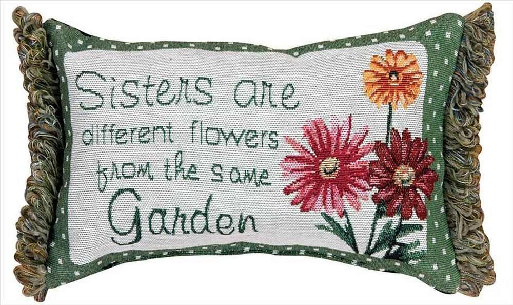 Decorative Pillows Sisters Are Different Flowers From The Same Garden Pillow Ebay