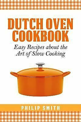 Dutch Oven Cookbook - 2015 (NEW!) - Help our School Fundraiser