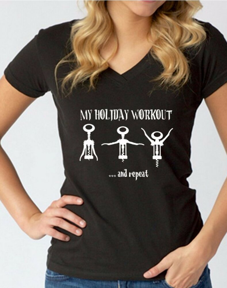 My Holiday Workout V-NECK WOMEN T-Shirt Drink Wine ...