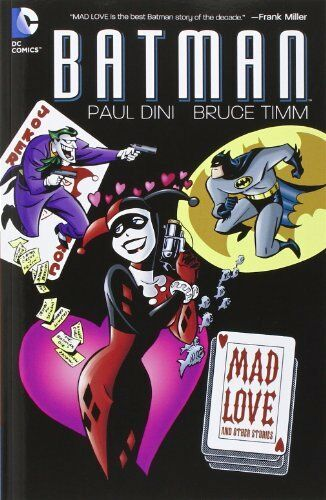 I Love Dc Comics : Batman mad love and other stories by paul dini