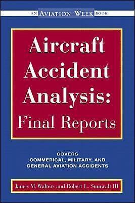Aircraft Accident Analysis Final Reports By Jim Walters