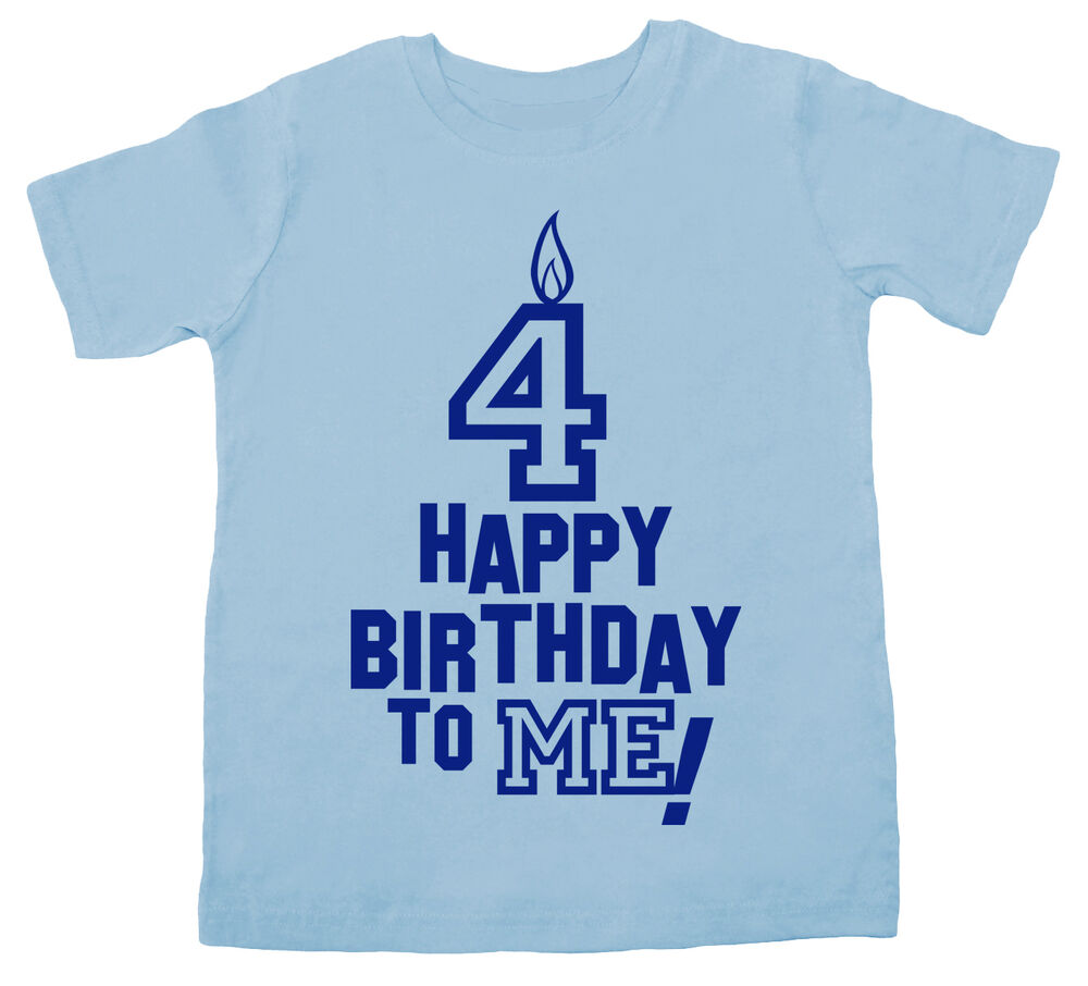 """Happy Birthday to Me"" T-Shirt Boy Girl 4th Forth 4 Four ..."