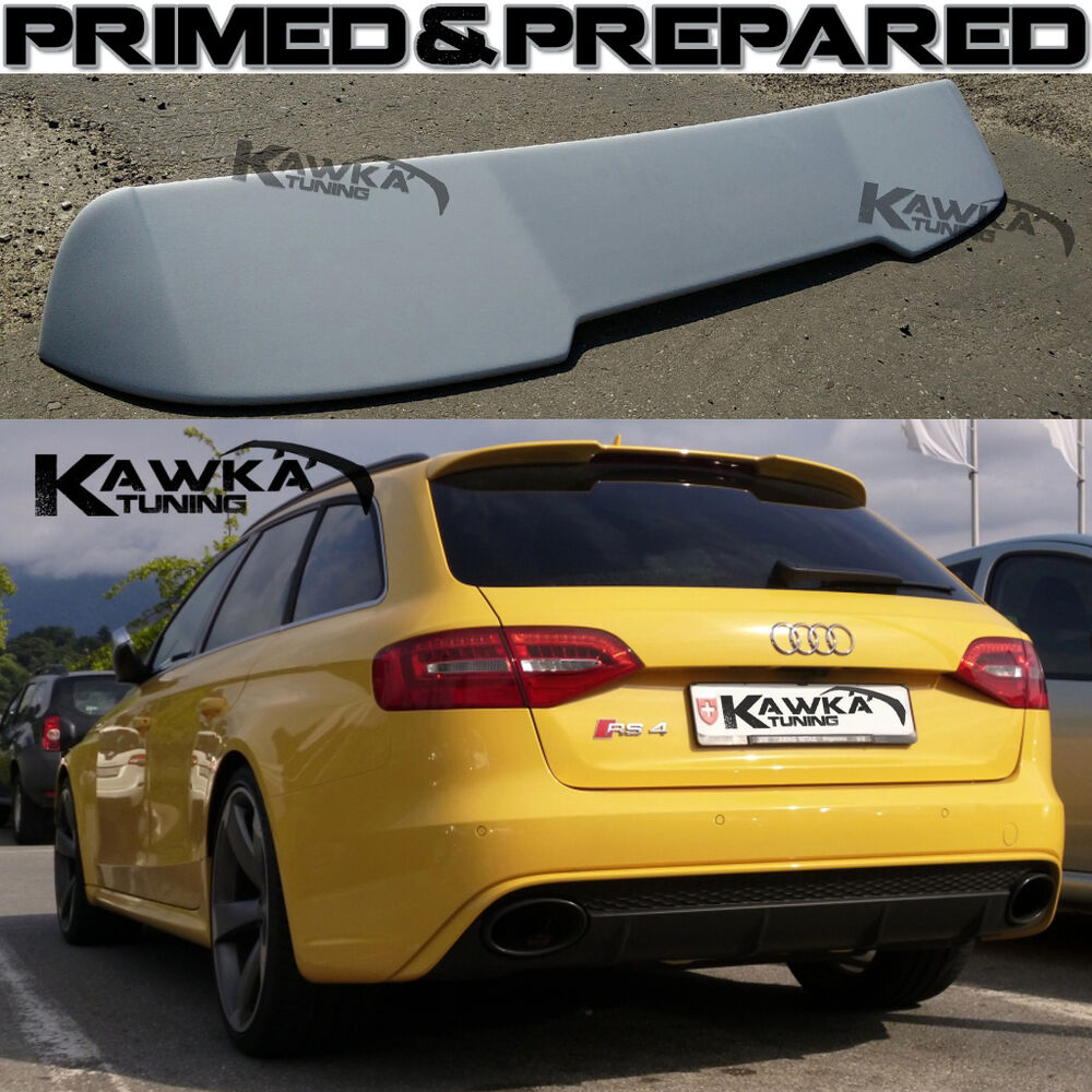audi a4 b8 8k avant rs4 rear roof spoiler alettone primed. Black Bedroom Furniture Sets. Home Design Ideas