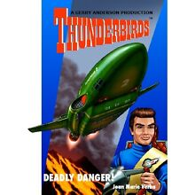 DEADLY DANGER, OFFICIALLY LICENSED THUNDERBIRDS NOVEL BOOK BOOKS, NEW CONDITION