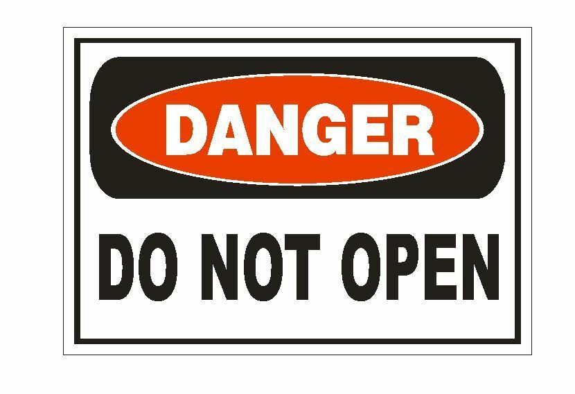 Danger Do Not Open Sticker Safety Sign Decal Label D876 Ebay