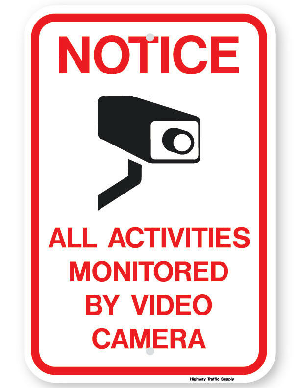 Notice All Activites Monitored By Video Camera Sign   eBay