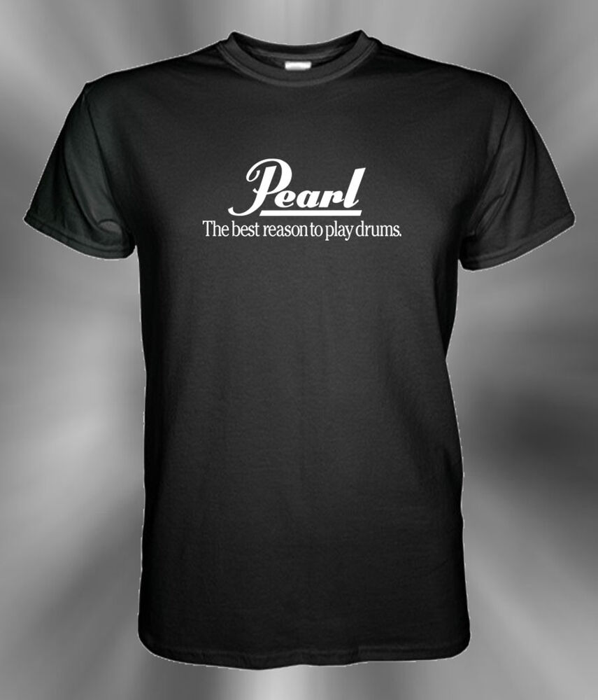 pearl logo t shirt the best reason to play drums size s m l xl 2xl 3xl ebay. Black Bedroom Furniture Sets. Home Design Ideas