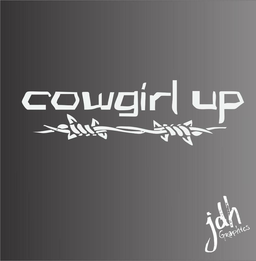 Cowgirl Up Vinyl Decal Sticker Horse Trailer Truck Ranch