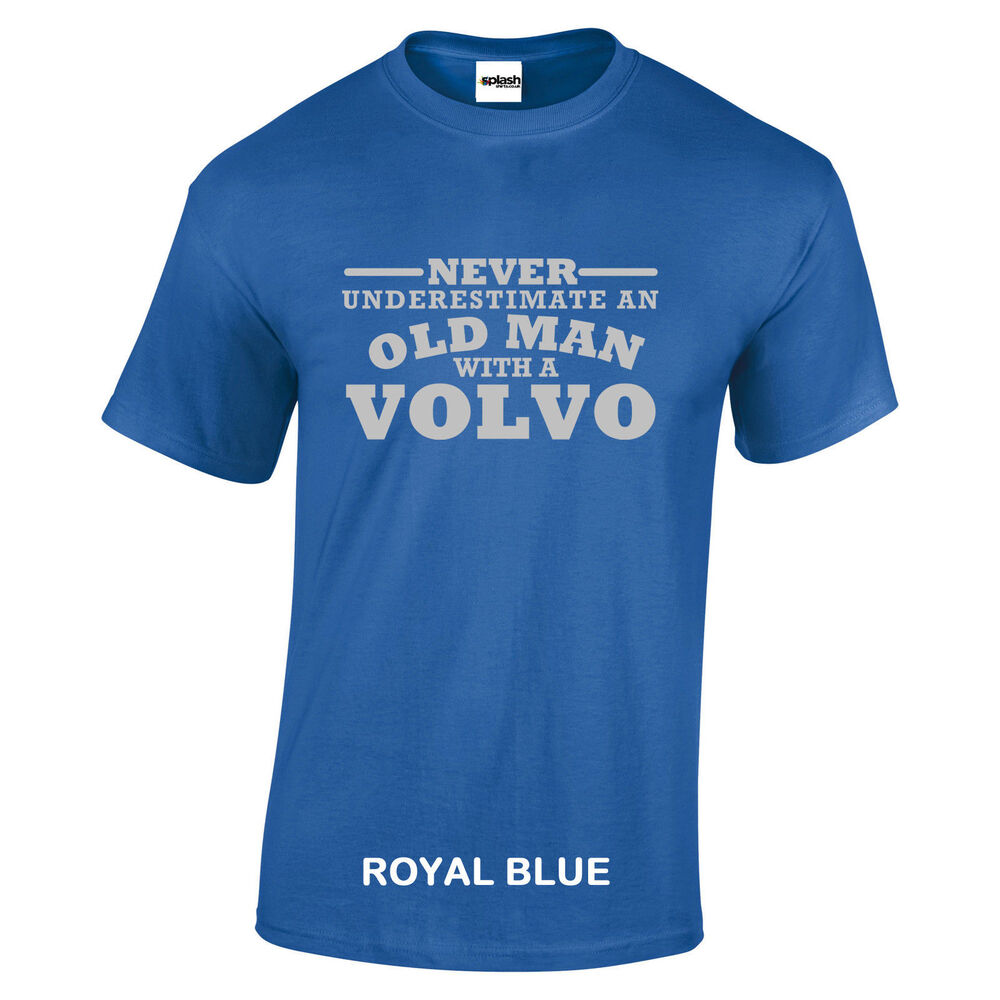 Volvo Never Underestimate An Old Man With Volvo T Shirt