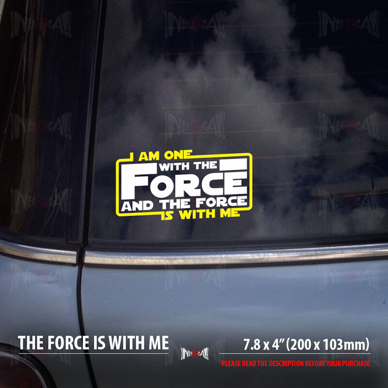 I Am One With Force The Force Is With Me Quote Star Wars Car Vinyl