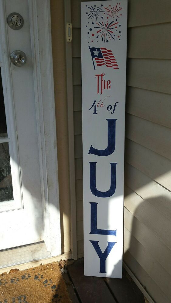 Large Rustic Wood Vertical Porch Sign 4th Of July 48 Quot Primitive Distressed Ebay