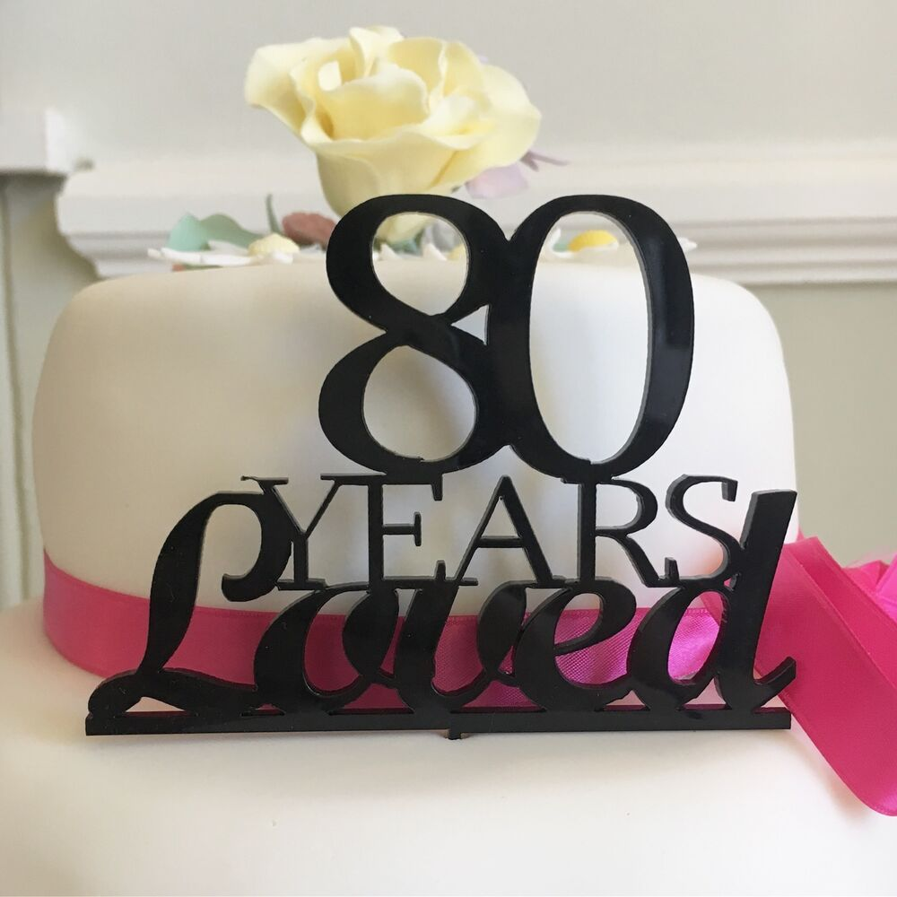 Details About Cake Topper 80th Birthday 80 Years Loved 18th 21st 30th 40th 50th 60th 70th