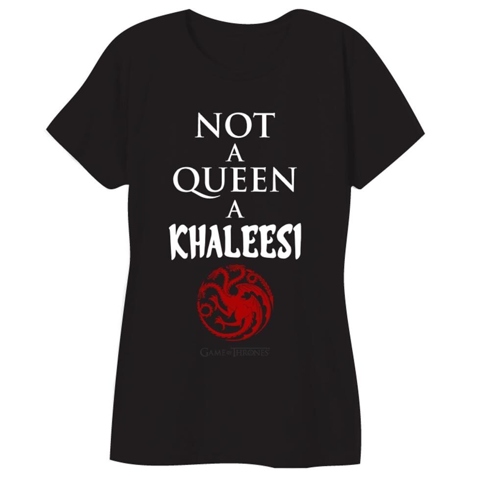53f04b3c Details about Game Of Thrones NOT A QUEEN A KHALEESI TARGARYEN Girls Women's  T-Shirt NWT