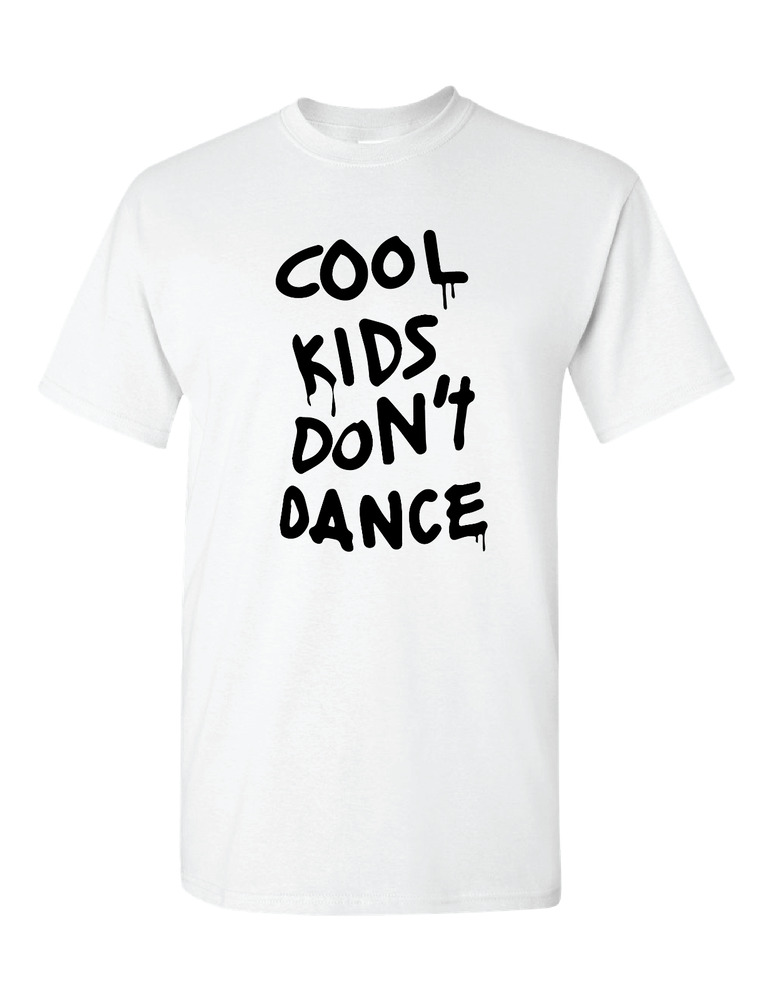 Cool Kids Dont Dance Funny T Shirt White Shirt