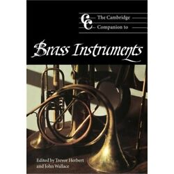 The Cambridge Companion to Brass Instruments (Paperback or Softback)