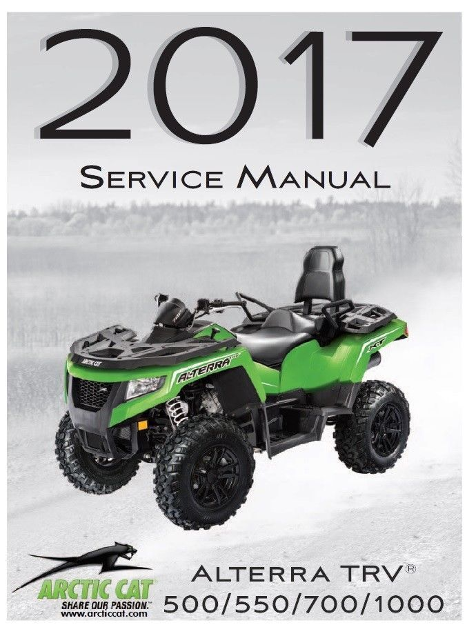 Details About 2017 Arctic Cat Atv Alterra Trv 500 550 700 1000 Service Manual On Cd