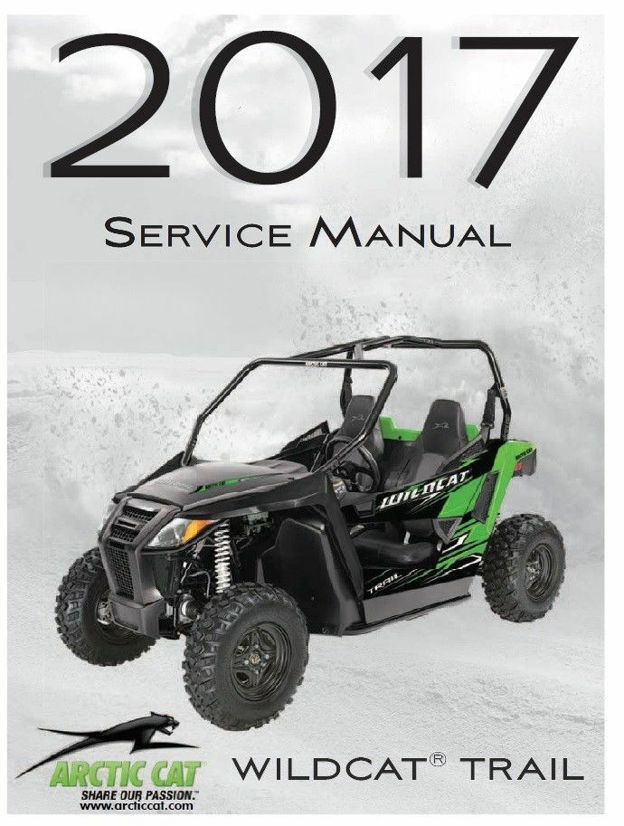 Details About 2017 Arctic Cat Wildcat Trail Side By Service Manual On Cd