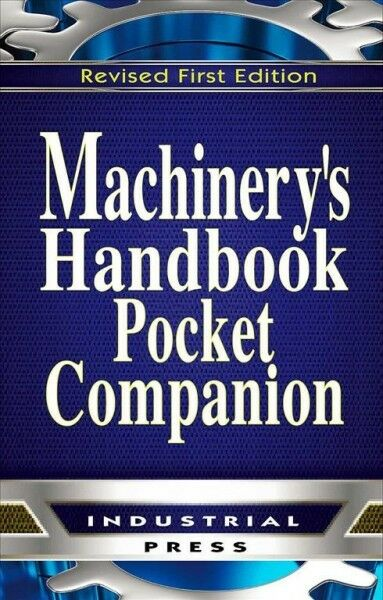 Machinery's Handbook Pocket Companion : A Reference Book for the Mechanical E...