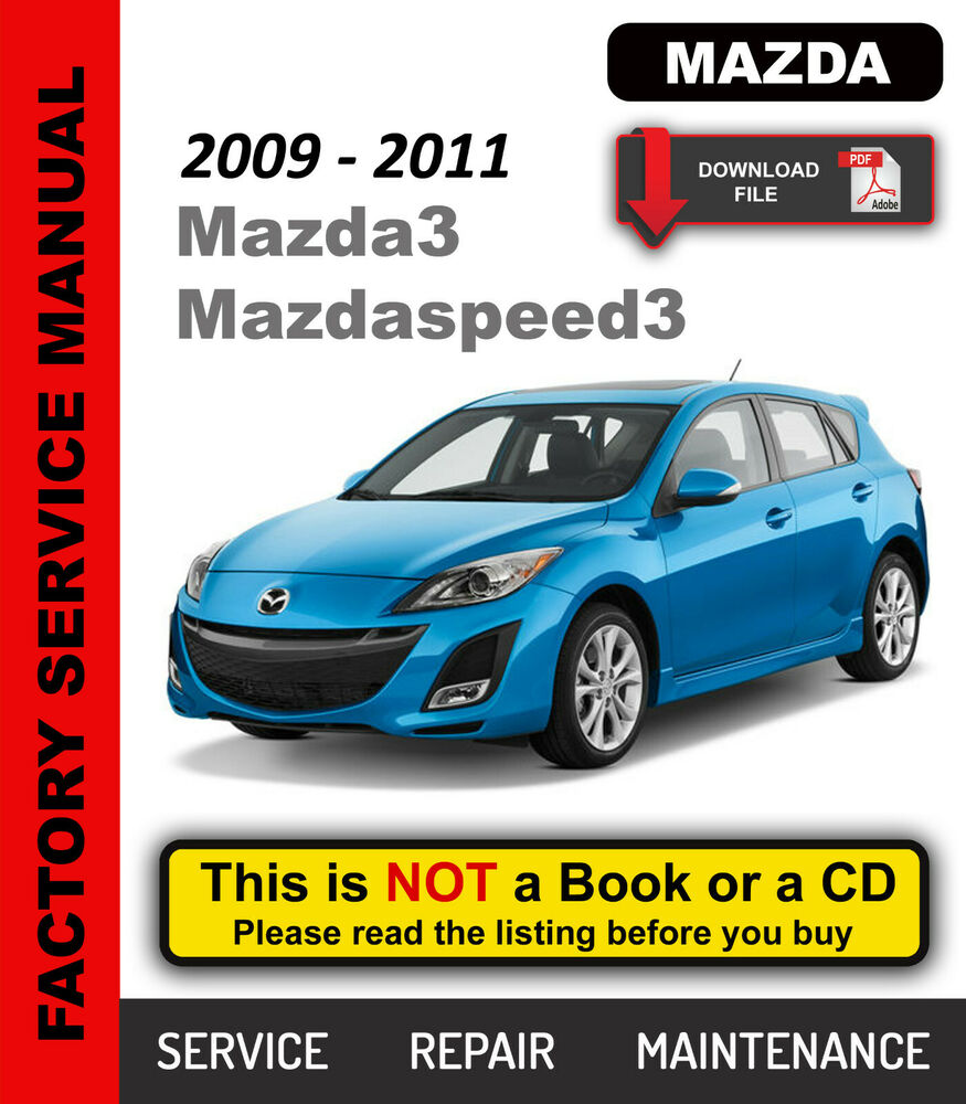 Mazda 3 Mazdaspeed3 2009-2011 Service Repair Workshop Maintenance Manual |  eBay