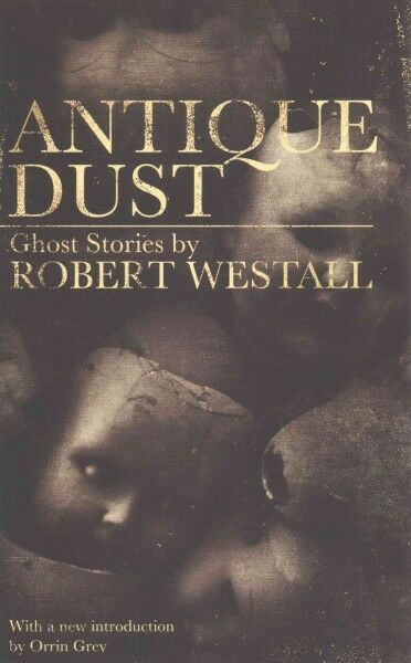 Antique Dust : Ghost Stories, Paperback By Westall, Robert