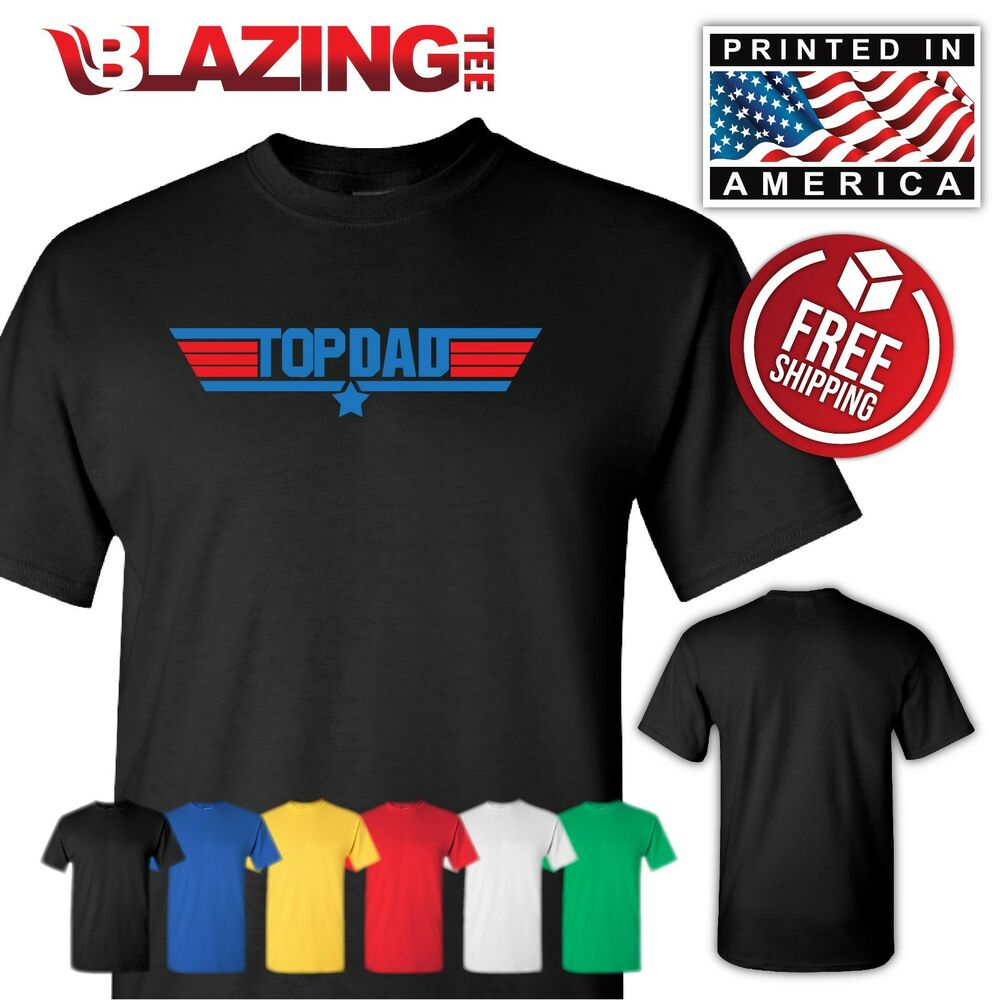 6fd69191 Details about TOP DAD Top Gun Father's Day Dad Father Funny Slogans Men's T- shirt Blazing Tee
