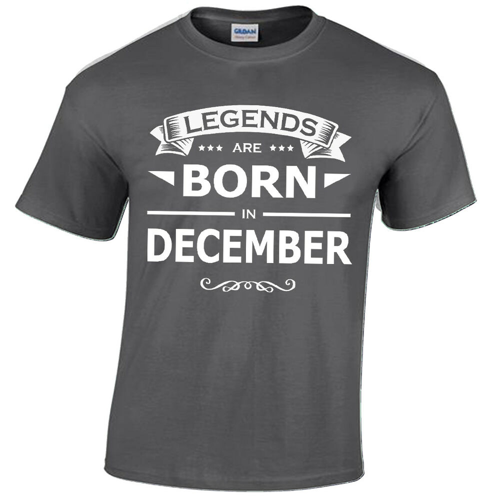 50f7ee8c8 Details about DECEMBER Legends are born T SHIRT MENS FUNNY BIRTHDAY GIFT  PRESENT MONTH IDEA