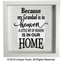 Because my Grandad is in Heaven, a little bit of heaven is in our home - Sticker