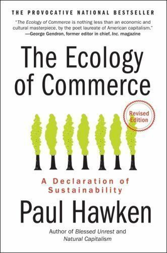The Ecology of Commerce: A Declaration of Sustainability (Collins Business