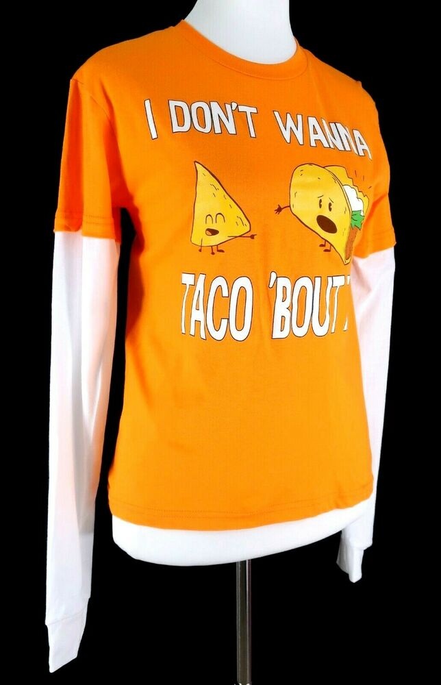 e65bf616b Details about Don't Wanna Taco Bout It Long Sleeve Shirt Orange Funny  Casual Cotton New Large