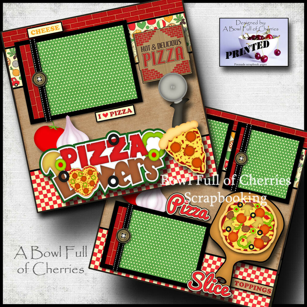 Details about pizza lovers 2 premade scrapbook pages pizza party paper piecing cherry 0053