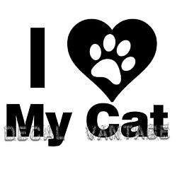 I Love My Cat Vinyl Sticker Decal Pets Cute Funny - Choose Size & Color