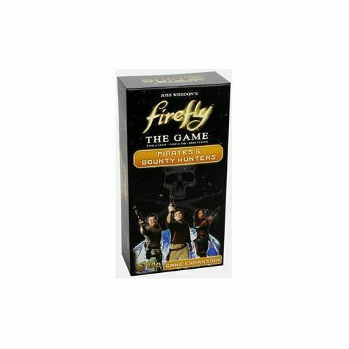 Pirates and Bounty Hunters (Firefly Boardgame Expansion) - Brand New & Sealed