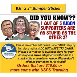 Anti Joe Biden Bumper Sticker 1 are as stupid as the other two 8.7