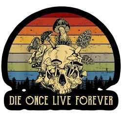 Multicolor Die Once Live Forever Shrooms Magic Mushrooms Skull 6  Sticker Decal