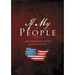 If My People: A 40-Day Prayer Guide for Our Nation - Jack Countryman