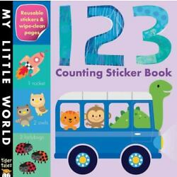 My Little World Ser.: 123 Counting Sticker Book by Tiger Tales (2014, Trade...