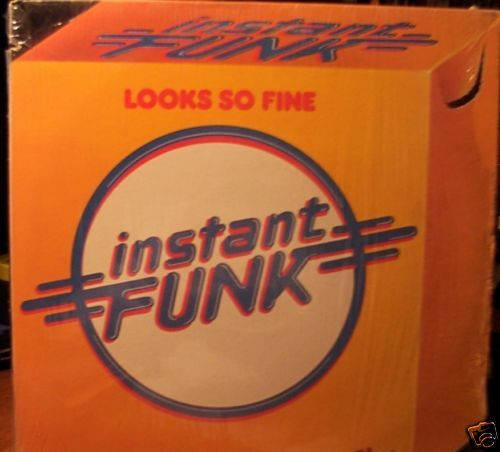 Instant Funk Looks So Fine