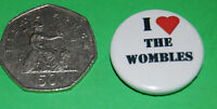 I LOVE THE WOMBLES    Button Badge 25mm  No:(8)