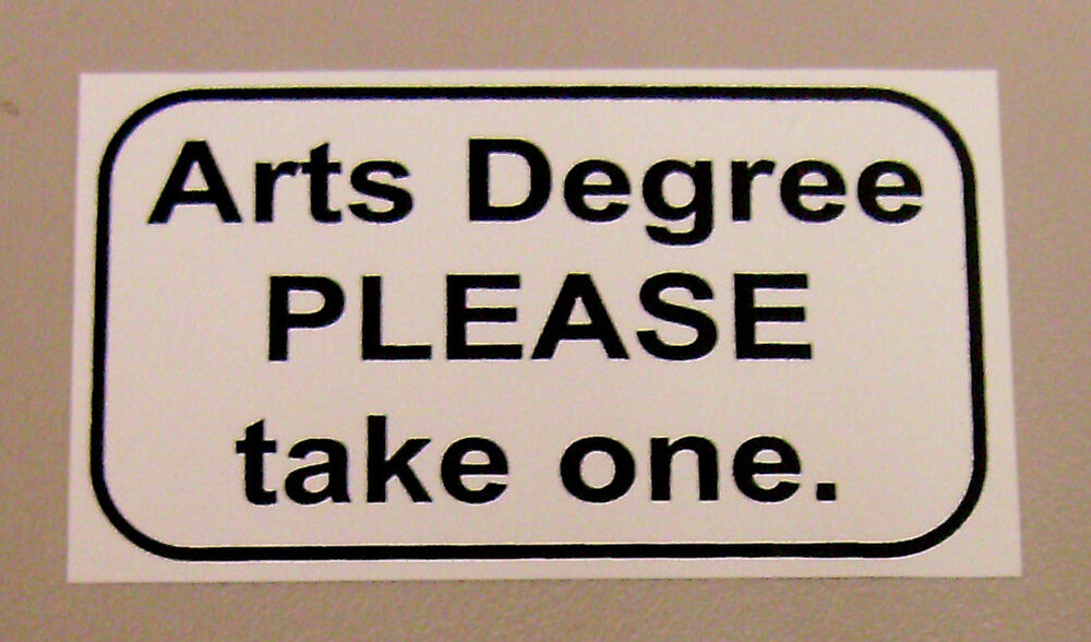 University Campus Humor Quot Arts Degree Please Take One
