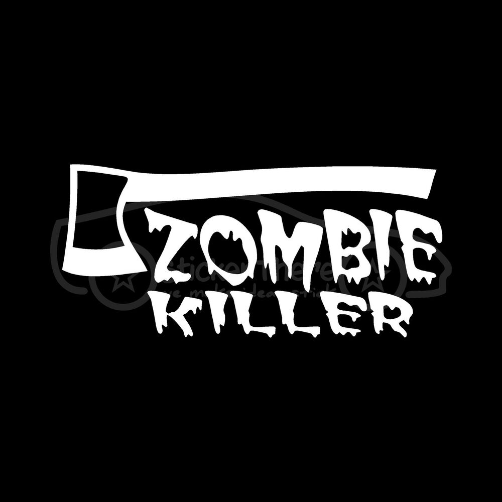 ZOMBIE KILLER Sticker Axe Cut Vinyl Decal Funny Brains ...