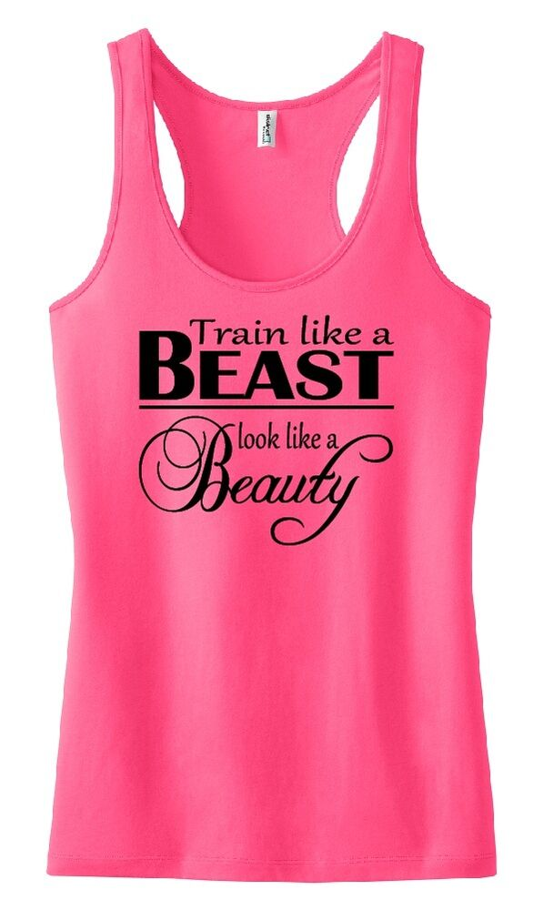 Train like a beast look like a beauty tank top exercise for Best shirts for girls
