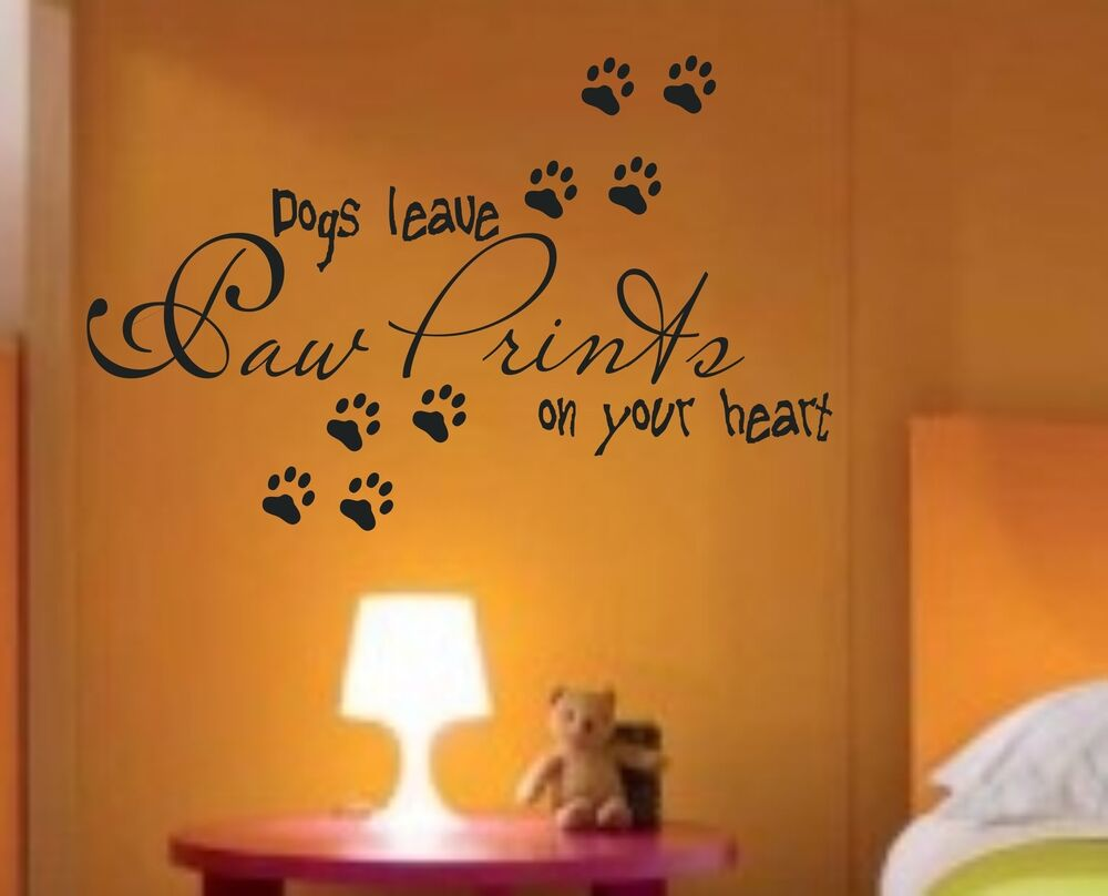 Dogs Leave Paw Prints Saying Vinyl Decal Wall Sticker Home