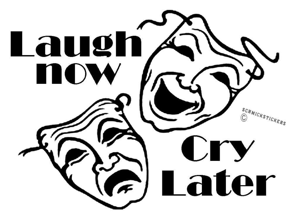LAUGH NOW CRY LATER MASKS STICKER LAUGH CRY CAR BUMPER ...
