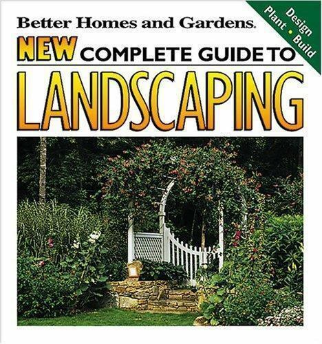 Better Homes And Gardens New Complete Guide To Landscaping