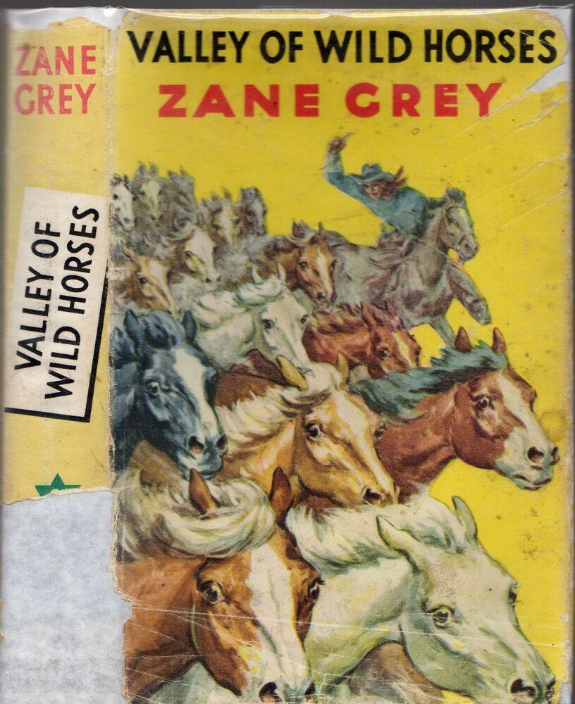 Vintage Western ZANE GREY: VALLEY OF WILD HORSES (H&S
