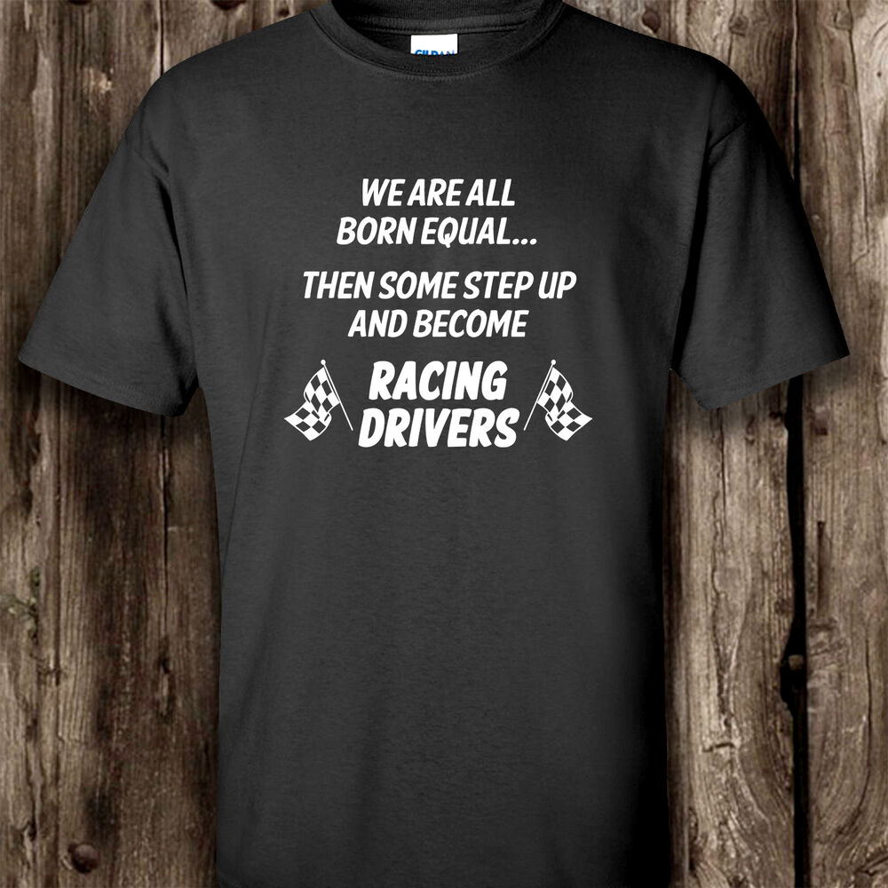 Racing driver mens t shirt funny motor sport clothing for Race car driver t shirts