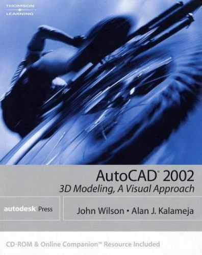 Autocad 2002 3d Modeling A Visual Approach Autocad