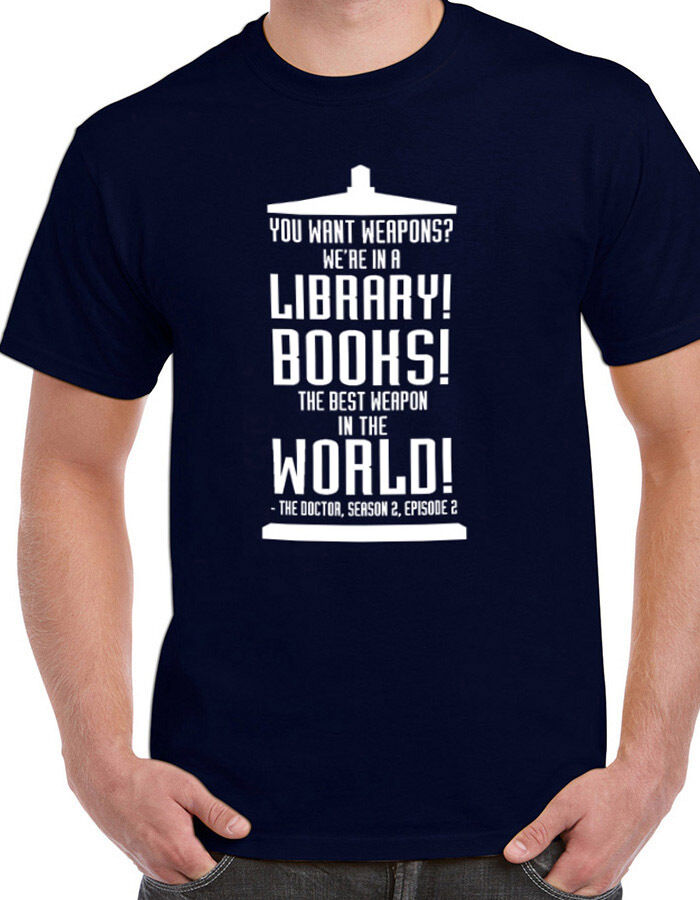 Dr who quotes books library weapons tee t shirt tshirt for Librarian t shirt sayings